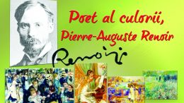 """""""Poet al culorii, Pierre-Auguste Renoir"""""""